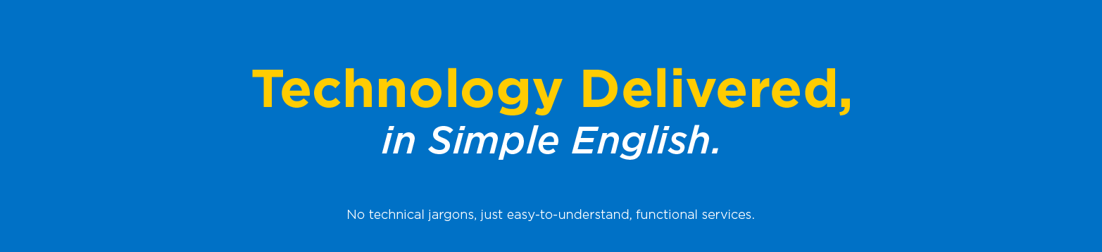 Technology Delivered, in Simple English